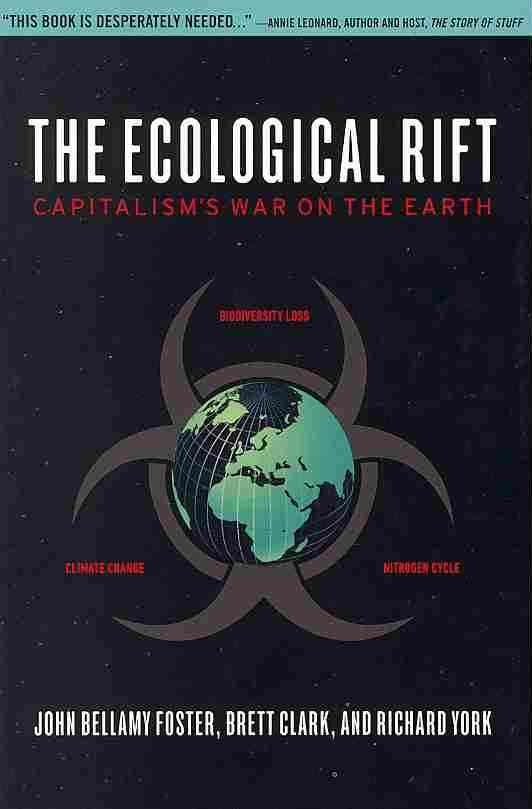 The Ecological Rift By Foster, John Bellamy/ Clark, Brett/ York, Richard